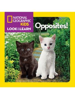 Opposites! : National Geographic Kids